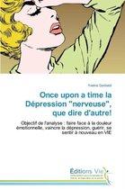 Once Upon a Time La D�pression nerveuse, Que Dire d'Autre!