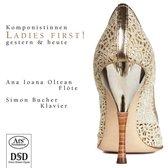 Oltean Ana Ioana/Bucher Simon - Ladies First! Works For Flute & Pia