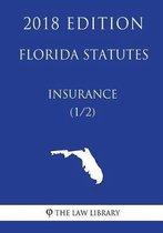 Florida Statutes - Insurance (1/2) (2018 Edition)