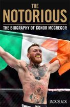 Notorious - The Life and Fights of Conor McGregor