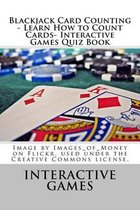 Blackjack Card Counting - Learn How to Count Cards- Interactive Games Quiz Book