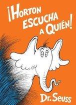 Horton Escucha a Quien! (Horton Hears a Who! Spanish Edition)