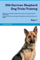 Old German Shepherd Dog Tricks Training Old German Shepherd Dog Tricks & Games Training Tracker & Workbook. Includes