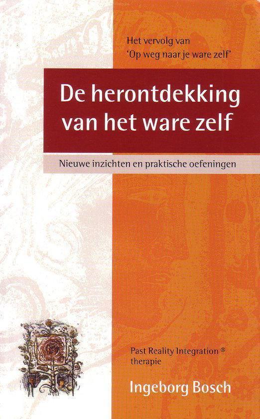 De herontdekking van het ware zelf - Ingeborg Bosch |