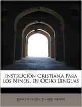 Instrucion Cristiana Para Los Ninos, En Ocho Lenguas