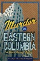 Murder at Eastern Columbia