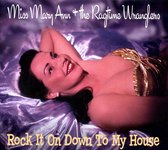 Rock It On Down To My House