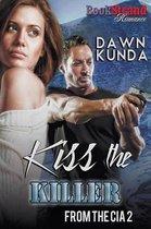 Kiss the Killer [From the CIA 2] (Bookstrand Publishing Romance)