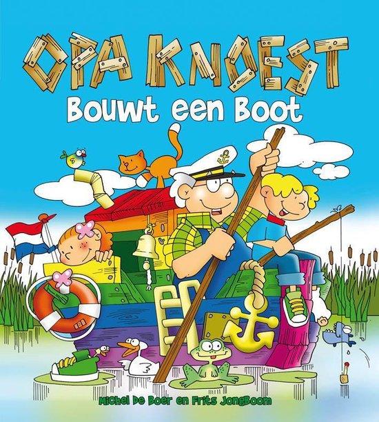 Opa Knoest bouwt een boot - Michel de Boer  