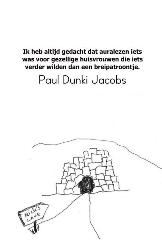 Ik heb altijd gedacht dat auralezen iets was voor gezellige huisvrouwen die iets verder wilden dan een breipatroontje. - Paul Dunki Jacobs   Fthsonline.com