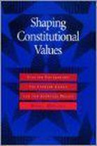 Shaping Constitutional Values