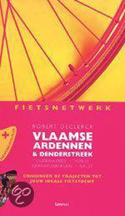 Fietsnetwerk Vlaamse Ardennen En Denderstreek - Robert Declerck |