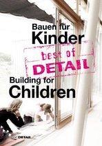best of DETAIL Bauen fur Kinder / Building for Children