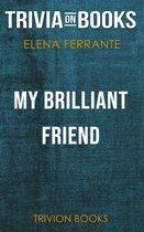My Brilliant Friend by Elena Ferrante (Trivia-On-Books)