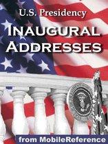 U.S. Presidency Inaugural Addresses: Incld. Barack Obama, George W. Bush, George Washington, Thomas Jefferson, Abraham Lincoln, Theodore Roosevelt, Franklin Roosevelt, Richard Nixon, Bill Clinton And More (Mobi History)