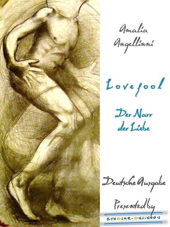 Lovefool - Der Narr der Liebe (Deutsche Ausgabe)