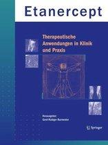 Etanercept - Therapeutische Anwendungen in Klinik Und Praxis