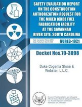Final Safety Evaluation Report on the Construction Authorization Request for the Mixed Oxide Fuel Fabrication Facility at the Savannah River Site, South Carolina
