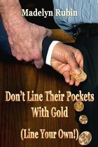 Don't Line Their Pockets with Gold (Line Your Own!)