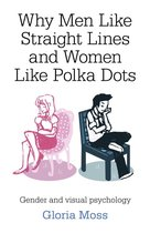 Boek cover Why Men Like Straight Lines and Women Like Polka Dots van Gloria Moss