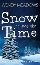 Snow Is Not the Time