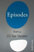 Episodes from a 20 Year Vacation