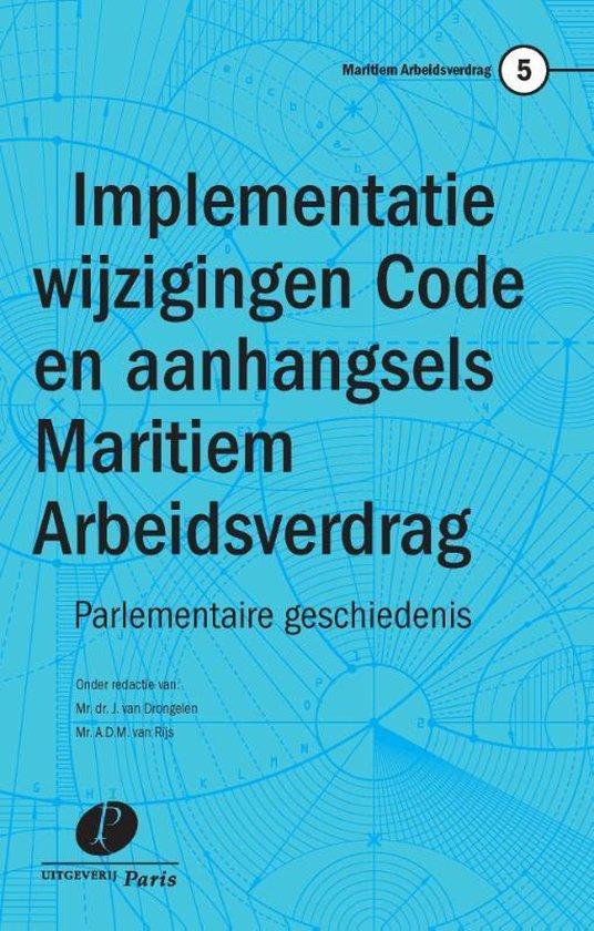 Maritiem Arbeidsverdrag 5 - Implementatie wijzigingen Code en aanhangsels Maritiem Arbeidsverdrag - none |