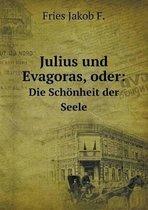 Julius Und Evagoras, Oder