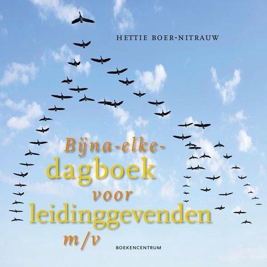 Bijna-elke-dagboek voor leidinggevenden m/v - Hettie Boer-Nitrauw |