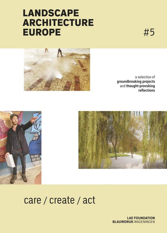 Boek cover Landscape Architecture Europe 5 - Care / Create / Act van Lisa Diedrich (Paperback)