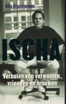 Ischa: Verhalen van Verwanten, Vrienden en Vrouwen