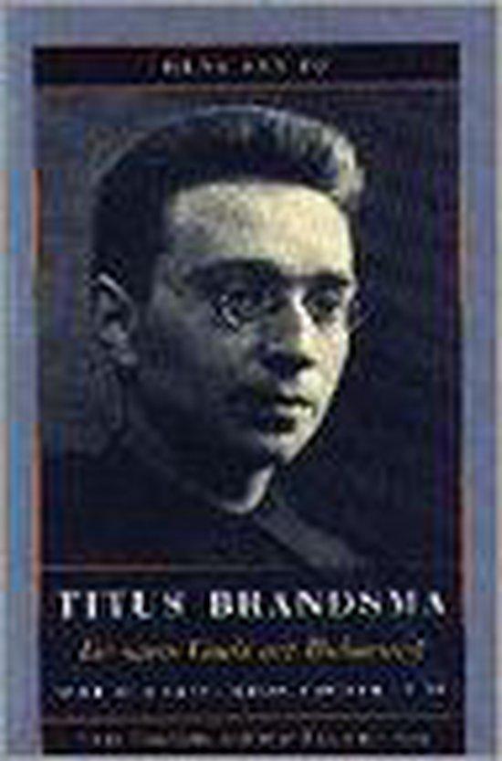 TITUS BRANDSMA, DE MAN GODS UIT BOLSWARD - H. van Os |