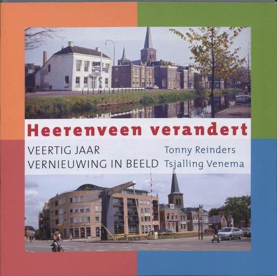 Heerenveen verandert - T. Reinders  