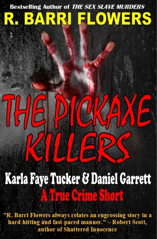Omslag van The Pickaxe Killers: Karla Faye Tucker & Daniel Garrett (A True Crime Short)