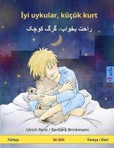 Iyi Uykular, K k Kurt - R hat Bekh b, Gorge Kutshak. Bilingual Children's Book, Turkish - Persian / Farsi / Dari (T rk e - Fars a / Dari)