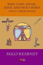 Boek cover Man, God, Satan, Jesus, and Holy Spirit van Milo Kearney (Paperback)