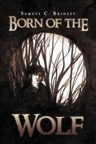 Born of the Wolf