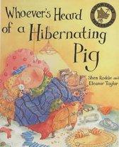 Whoever's Heard Of A Hibernating Pig?