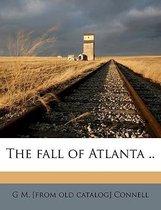 The Fall of Atlanta ..