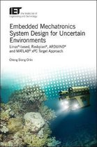 Embedded Mechatronics System Design for Uncertain Environments