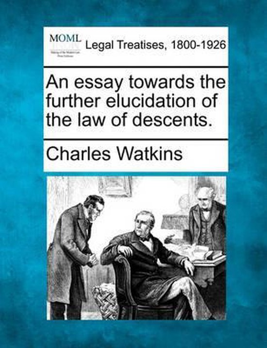 An Essay Towards the Further Elucidation of the Law of Descents.