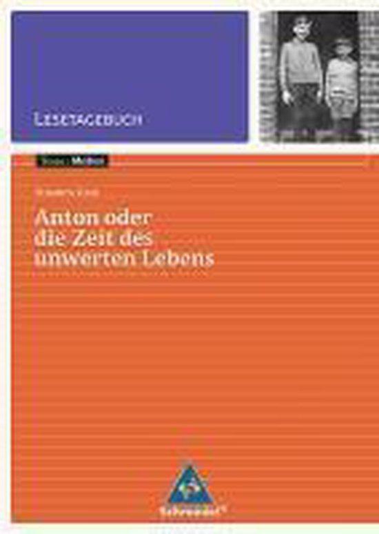 Anton oder die Zeit des unwerten Lebens - Lesetagebuch