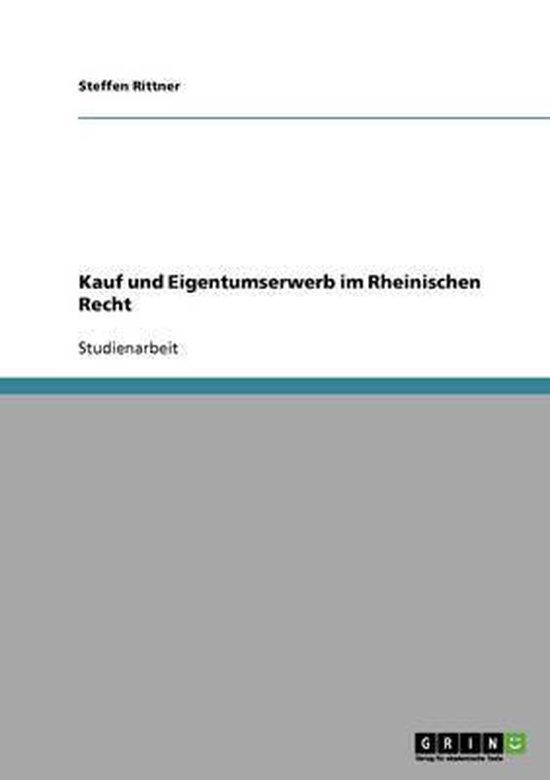 Kauf und Eigentumserwerb im Rheinischen Recht