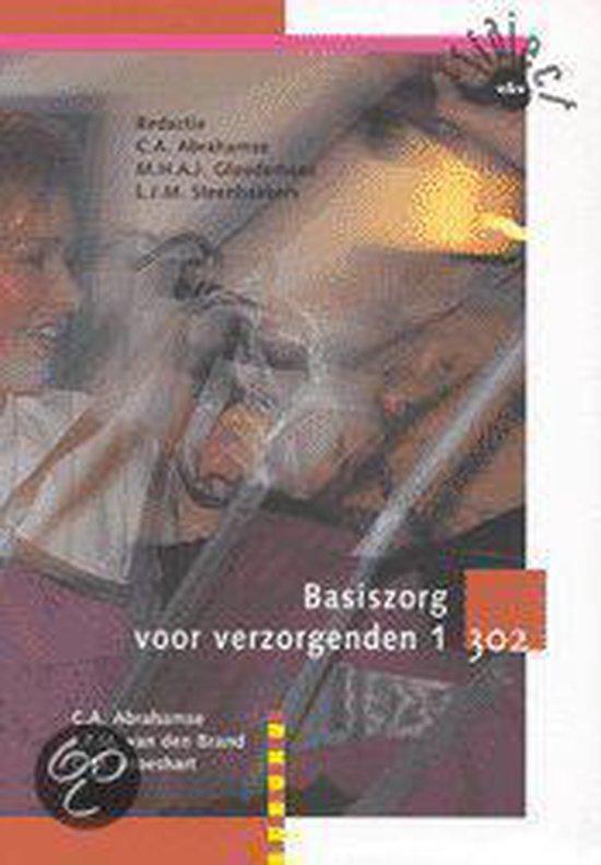 Basiszorg voor verzorgenden 1 Deelkwalificatie 302 - C.A. Abrahamse pdf epub