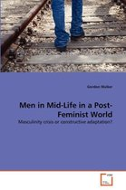Men in Mid-Life in a Post-Feminist World