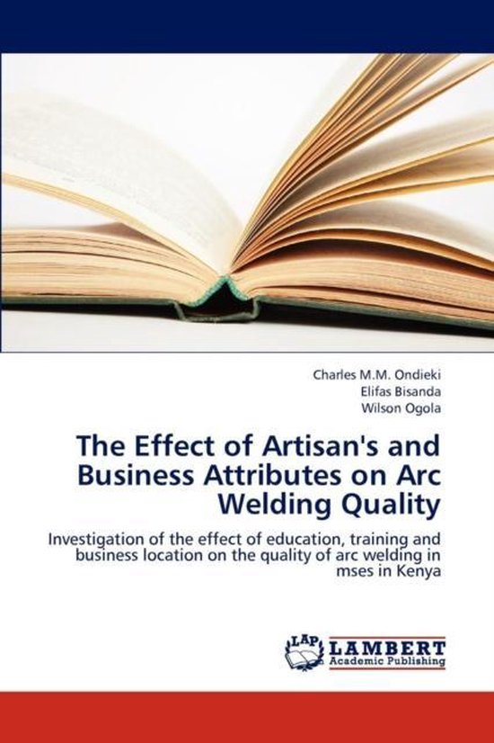The Effect of Artisan's and Business Attributes on Arc Welding Quality