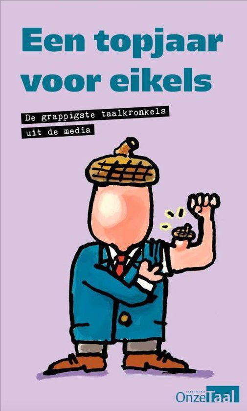 Boek cover Een topjaar voor eikels van Genootschap Onze Taal (Paperback)