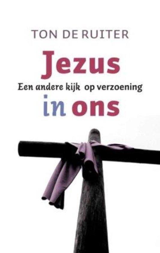 Jezus In Ons - Ton de Ruiter | Fthsonline.com