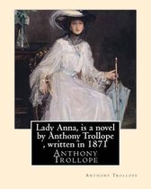 Lady Anna, is a novel by Anthony Trollope, written in 1871