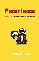 Fearless--Farris Lind, the Man Behind the Skunk